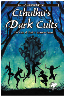 Cthulhu's Dark Cults, edited by David Conyers